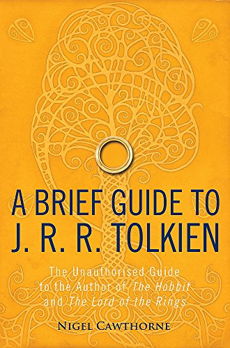 A Brief Guide to J. R. R. Tolkien: A comprehensive introduction to the author of The Hobbit and The Lord of the Rings (Brief Histories) (Tolkien Briefe)