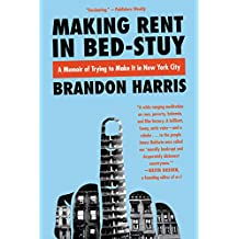 Making Rent in Bed-Stuy: A Memoir of Trying to Get By in New York City