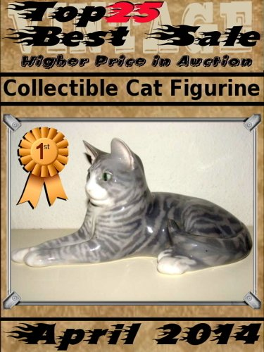 April 2014 - Collectible Cat Figurine -Top25 Best Sale - Higher Price in Auction (English Edition) -