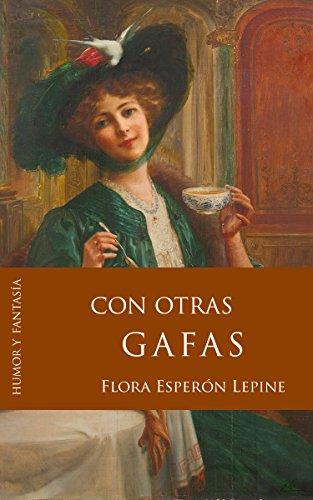 Con otras gafas por Flora Esperón Lepine