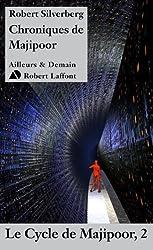 Chroniques de Majipoor (Ailleurs et Demain) (French Edition)