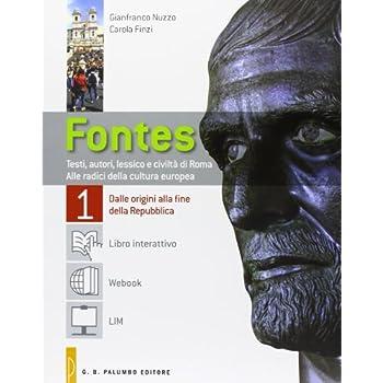Fontes 1. Testi, Autori, Lessico E Civiltà Di Roma. Alle Radici Della Cultura Europea