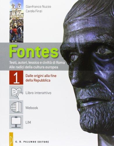 Fontes 1. Testi, autori, lessico e civilt di Roma. Alle radici della cultura europea