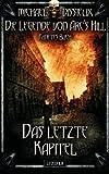 Das letzte Kapitel: Mystery, Horror, Spannung, Fantasy (Die Legende von Arc's Hill)