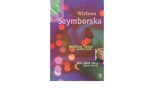 Nic Dwa Razy Nothing Twice Amazoncouk Wislawa