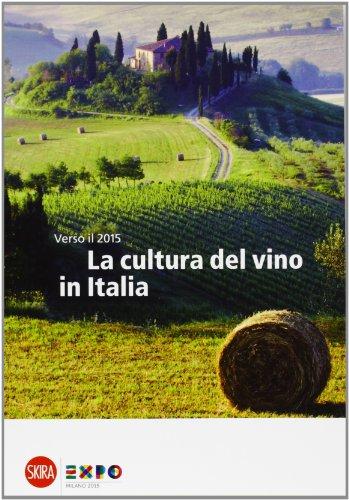 La cultura del vino in Italia. Verso il 2015