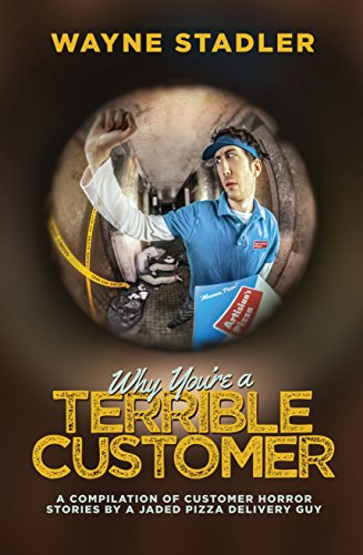 Why You're A Terrible Customer: A Compilation of Customer Horror