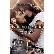 Non so perché ti amo (Italian Edition)
