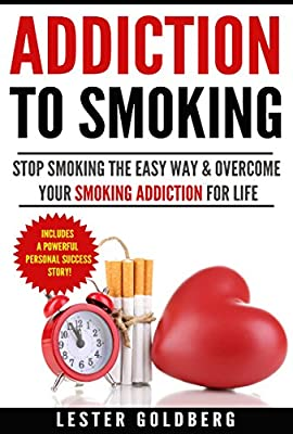 Quit Smoking: Addiction to Smoking: Stop Smoking the Easy Way & Overcome Your Smoking Addiction For Life (Quit Smoking Addiction Series Book 1) from Eye on Life Publications, Inc.