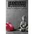 Secular Buddhism: Eastern Thought for Western Minds