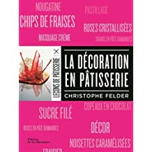 La d¨¦coration en p?tisserie by Christophe Felder (2014) Paperback
