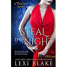 Steal the Night (Thieves) by Lexi Blake (2014-05-30)