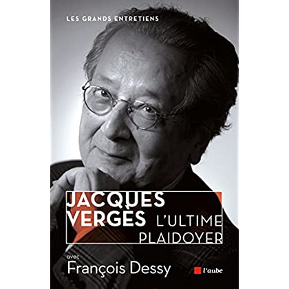 Jacques Verges, l'ultime plaidoyer