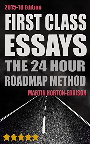 first class essays the hour roadmap method study skills book  first class essays the 24hour roadmap method study skills book essay writing