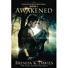 Awakened (Vampire Awakenings 1) (Volume 1) by Brenda K. Davies (2012-09-22)