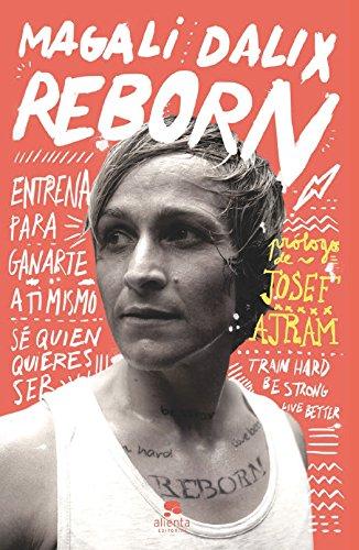 Reborn: Entrena para ganarte a ti mismo. Sé quien quieres ser (Habilidades Sociales)
