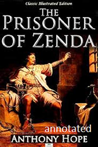 The Prisoner of Zenda annotated di Anthony Hope