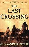 The Last Crossing: A Novel
