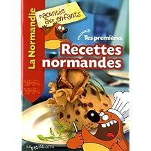 Tes Premieres Recettes Normandes Volume 2la Normandie