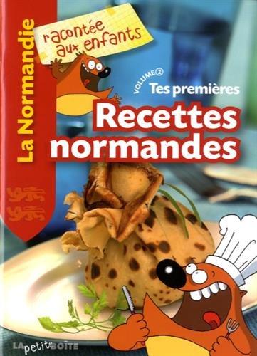 Tes Premieres Recettes Normandes Volume 2la Normandie par Jean-Benoît Durand, Collectif