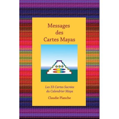 Messages Des Cartes Mayas: Les 33 Cartes Sacrees Du Calendrier Maya