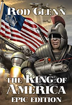The King of America: Epic Edition by [Glenn, Rod]