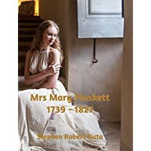 Mrs Mary Plaskett 1739 - 1827 (The Lives of my Ancestors Series)