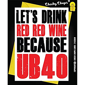Birthday Card 40th 40 For Wine Lover UB40 Sister Friend Brother