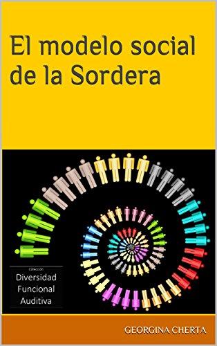 El modelo social de la Sordera (Diversidad Funcional Auditiva nº 4) por Georgina Cherta