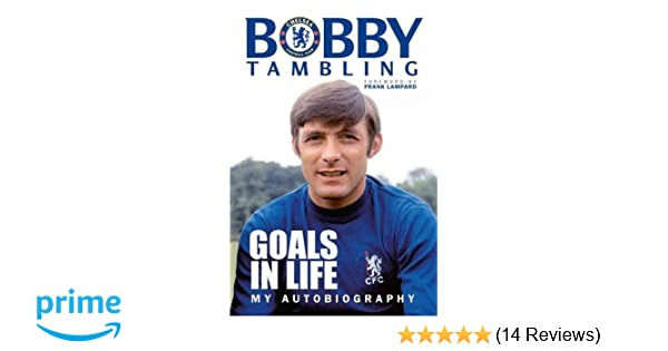 Goals in life my autobiography amazon bobby tambling goals in life my autobiography amazon bobby tambling 9781910335376 books fandeluxe Gallery