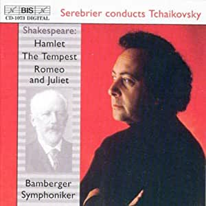 Tchaikovsky: Hamlet, The Tempest, Romeo and Juliet