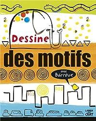 DESSINE DES MOTIFS AVEC BARROUX