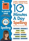 10 Minutes A Day Spelling KS2: Carol Vorderman (Carol Vorderman's English Made Easy)