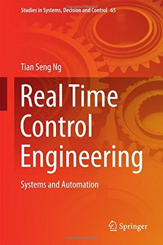 Real Time Control Engineering: Systems And Automation (Studies in Systems, Decision and Control) by Tian Seng Ng (2016-07-29)