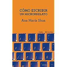 Cómo escribir un microrrelato (Guías + del escritor)