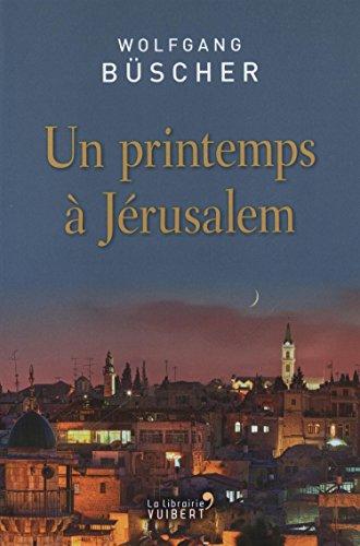 Un printemps à Jérusalem par Wolfgang Büscher