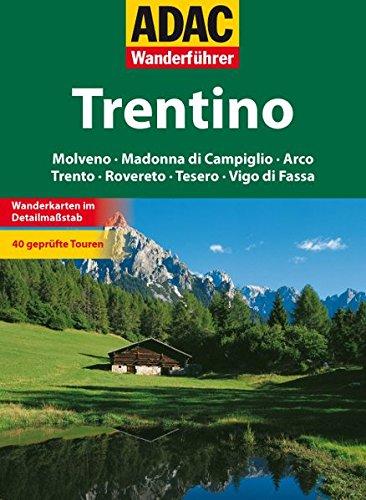 ADAC Wanderführer Trentino: Molveno Madonna di Campiglio Arco Trento Rovereto Tésero