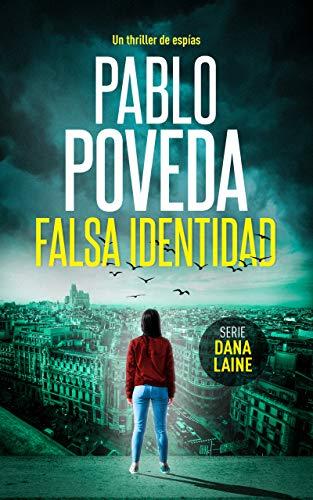 Falsa Identidad (Serie Dana Laine nº 1) de Pablo Poveda