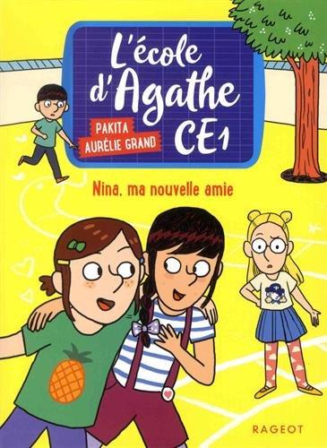 Nina, ma nouvelle amie: L'école d'Agathe CE1