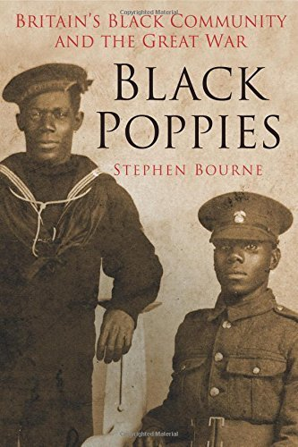 Black Poppies: Britain's Black Community and the Great War by Stephen Bourne (2014-11-01)