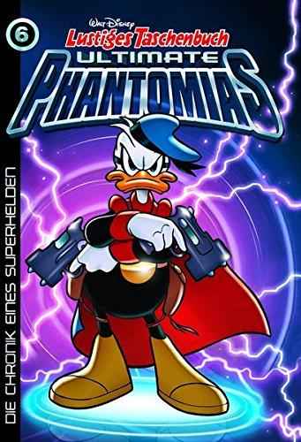 Lustiges Taschenbuch Ultimate Phantomias 06: Die Chronik eines Superhelden