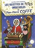 Les recettes de fêtes inratables de Jean-Pierre Coffe...