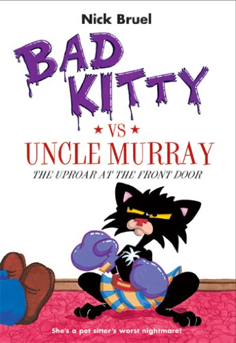 Bad Kitty vs Uncle Murray: The Uproar at the Front Door (English Edition) -