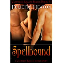 Spellbound (Vampires Realm) (Vampires Realm Romance Series) (English Edition)