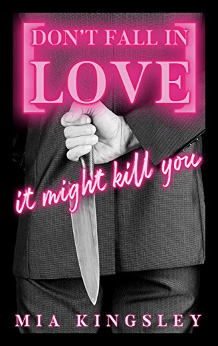 Don't Fall In Love - It Might Kill You (Protective Men Trilogy 1) -