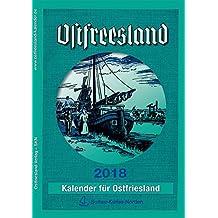 Ostfreesland Kalender 2018: Kalender für Ostfriesland (Ostfreeslandkalender / Kalender für Ostfriesland)