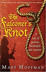 The Falconer's Knot by Mary Hoffman (2008-04-07)