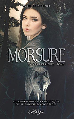 Morsure: La Déesse des Loups, tome 1 par Mathilde Bonnard