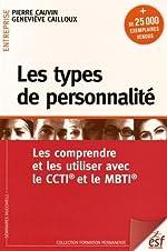 Les types de personnalité - Les comprendre et les utiliser avec le CCTI et le MBTI de Pierre Cauvin