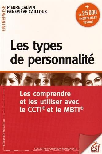 Les types de personnalité : Les comprendre et les utiliser avec le CCTI et le MBTI par Pierre Cauvin